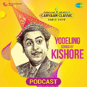 Carvaan Classic Radio Show | Yodeling Songs Of Kishore Kumar | Yeh Sham Mastani | Chala Jaata Hoon