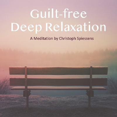 Guilt-free Deep Relaxation