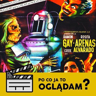 Aztecka Mumia kontra Robot (1958), czyli zły doktor, reinkarnacja i romans rodem z Meksyku | Po Co Ja To Oglądam? #12