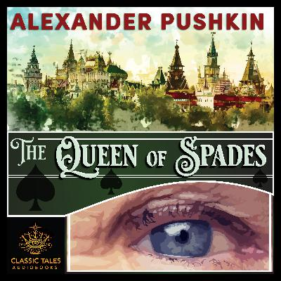 Ep. 715, The Queen of Spades, by Alexander Pushkin