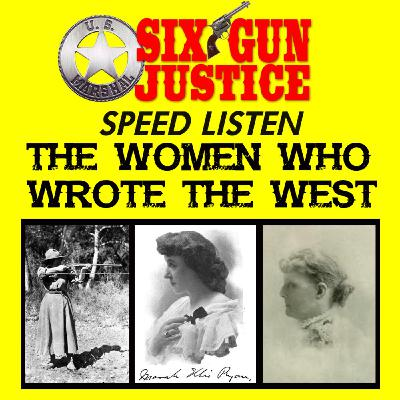 SIX-GUN JUSTICE SPEED LISTEN—WOMEN WHO WROTE THE WEST