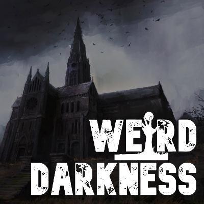 """""""THE HAUNTER OF THE DARK"""" by H.P. LOVECRAFT #WeirdDarkness"""