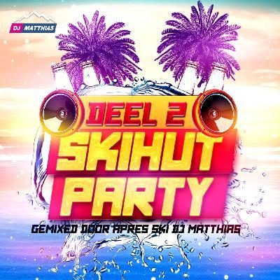 Skihut Party - Deel 2
