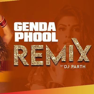 Genda Phool (Remix) - DJ PARTH