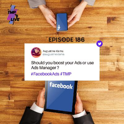 EP 186 : Boosting Ads vs Using Ads Manager   Facebook Ads
