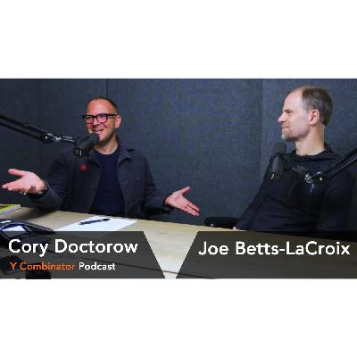 #153 - Cory Doctorow and Joe Betts-LaCroix