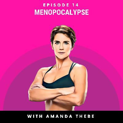 BODY: It's a MENOPOCALYPSE!