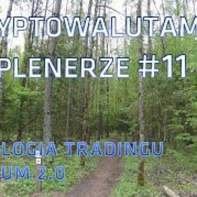Z kryptowalutami w plenerze #11 | 14.05.2020 | Chilliz, Ethereum 2.0, psychologia tradingu, Bitcoin