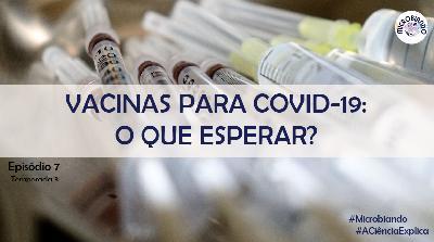 Vacinas para COVID-19: O que esperar? – Microbiando