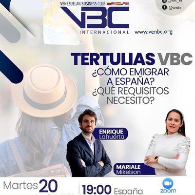 VBC Podcast Tertulias - ¿Cómo Inmigrar A España?