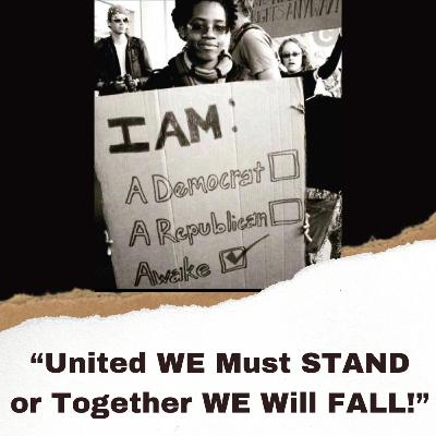 United WE Must STAND or Together WE Will FALL