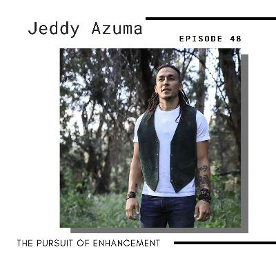 #48 - Jeddy Azuma - The Rising Man Movement