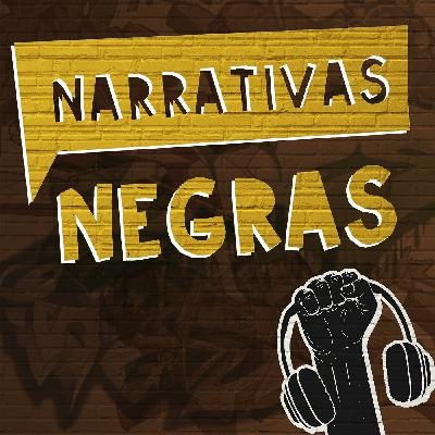 Narrativas Negras na Quebrada! #33