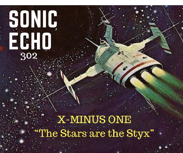 Sonic Echo: 302 The Stars are Styx