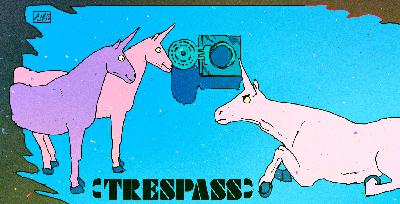 Episode 62: Trespass