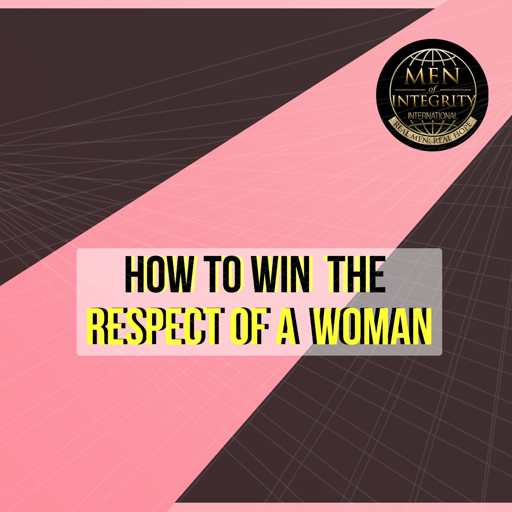 How to Win the Respect of a Woman