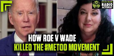 Believe Women? How Roe v. Wade killed the #MeToo Movement | The Mark Harrington Show | 5-7-20