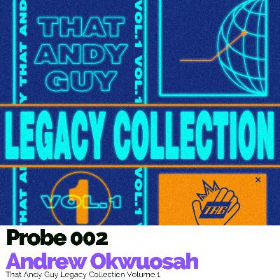 Probe 002: That Andy Guy's Legacy Collection Volume 1
