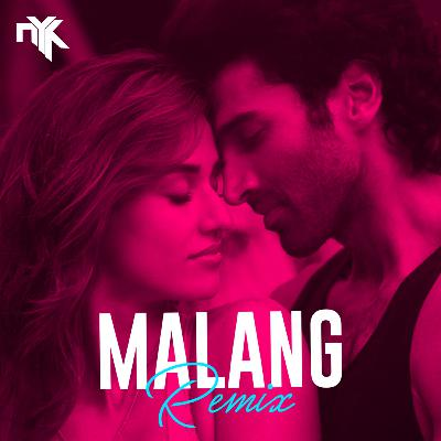 Malang (DJ NYK Remix)