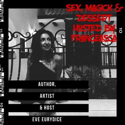 Sex, Art, Freedom & Alchemy w/ Author, Artist and Host of Speak Sex Podcast : Eve Euradice