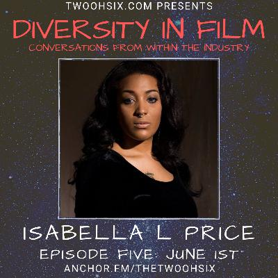 S01/E05 - Diversity in Film: A Conversation with Isabella L Price