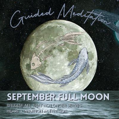 September Full Moon Guided Meditation