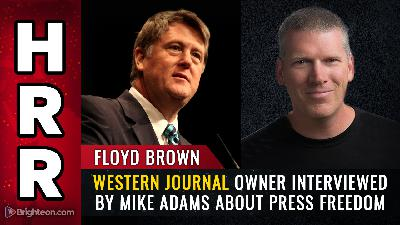 Western Journal owner Floyd Brown interviewed by Mike Adams about press freedom