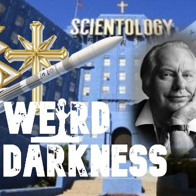 """""""THE DEVIL, BLACK MAGIC, AND L. RON HUBBARD"""" and More Disturbing True Stories! #WeirdDarkness"""