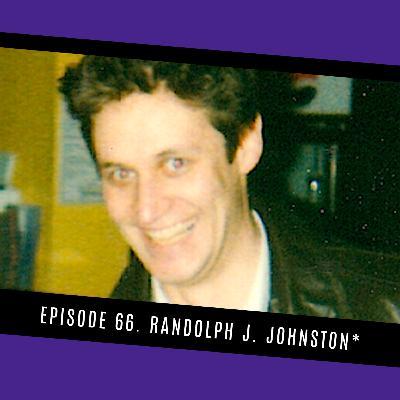 66. Randolph J. Johnston*