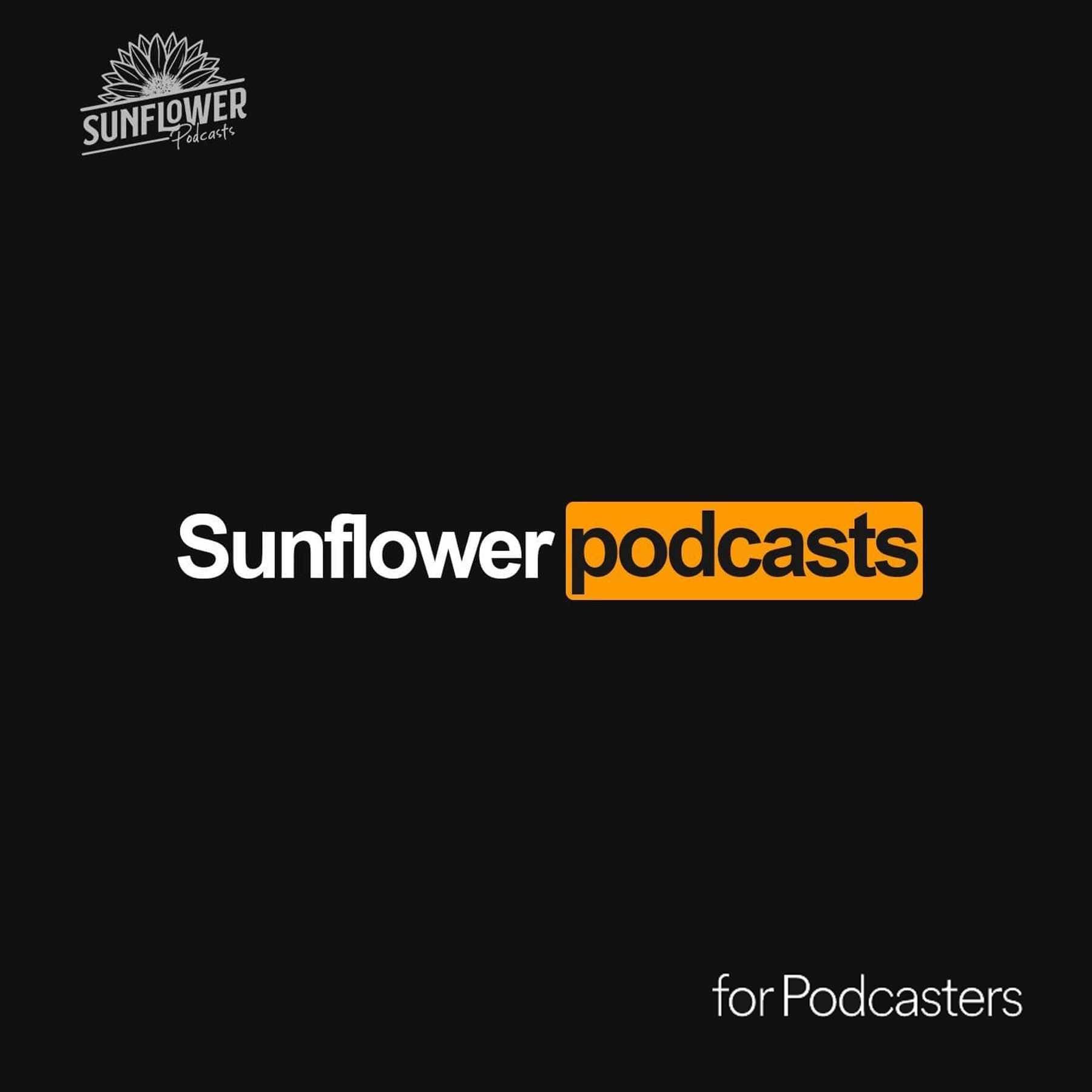 #108 - Sunflower For Podcasters EP1 - Novos podcasters