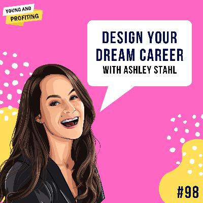 #98: Design Your Dream Career With Ashley Stahl