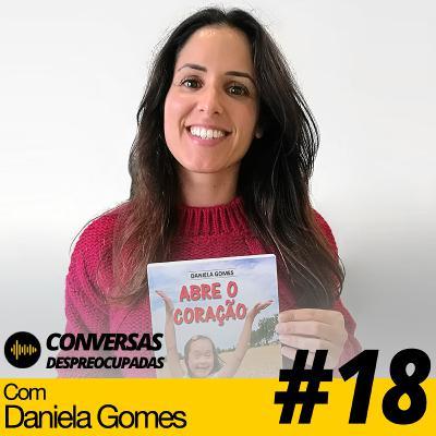 """#18 – [Parte 1] Livro """"Abre o Coração"""" - escrito e editado pela terapeuta Daniela Gomes"""