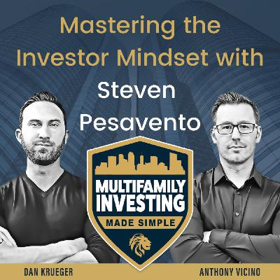 Mastering the Investor Mindset with Steven Pesavento