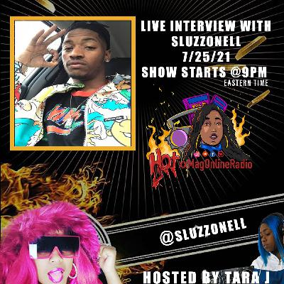 HotxxMagOnlineRadio LIVE With Sluzzo Nell | Hosted By Tara J