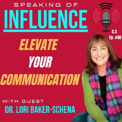 Elevate your communication with guest Dr Lori Baker-Schena