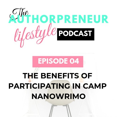 E04: The benefits of participating in Camp NaNoWriMo
