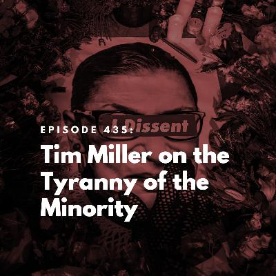 Tim Miller on the Tyranny of the Minority