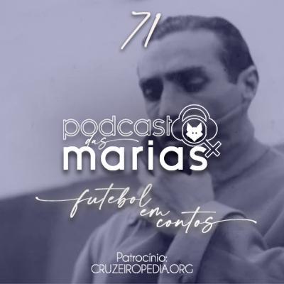 Podcast das Marias #71 - Niginho: um jogador que desafiou Mussolini