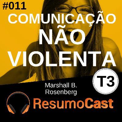T3#011 Comunicação não violenta | Marshall B. Rosenberg