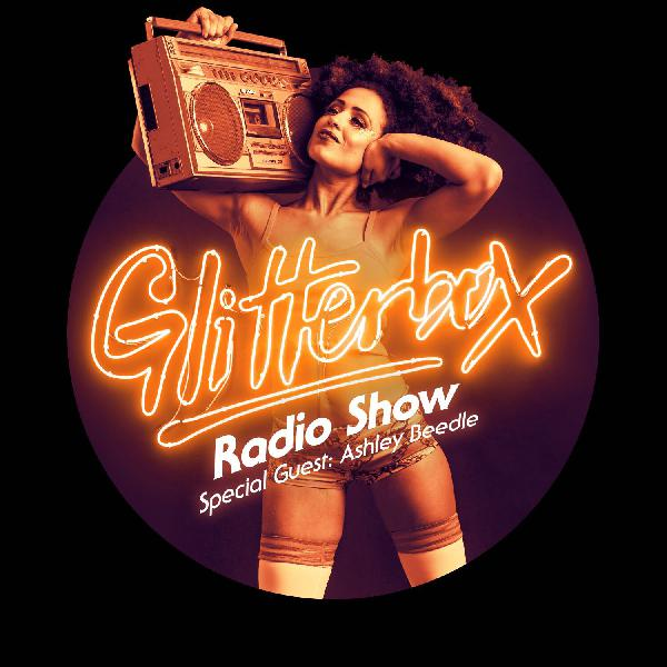 Glitterbox Radio Show 040: Ashley Beedle