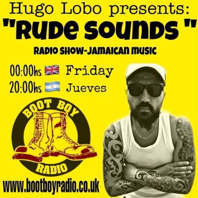 Rude Sounds With Hugo Lobo Show 3 On www.bootboyradio.co.uk