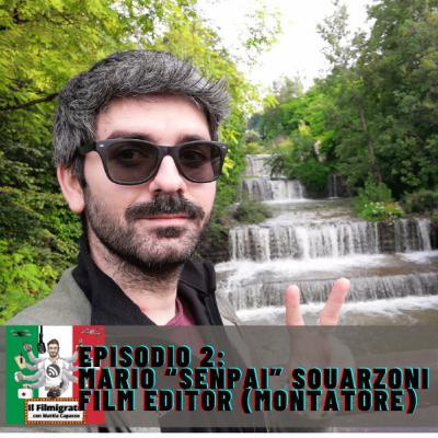 "Episodio 2: Mario ""Senpai"" Squarzoni - Film Editor (montatore)"