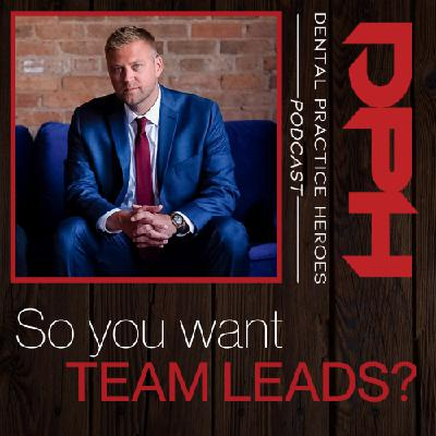 So You Want TEAM LEADS? with Paul Etchison
