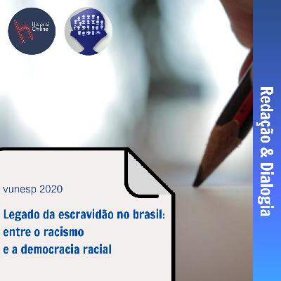 Racismo e Democracia Racial: (Redação Vunesp 2020)