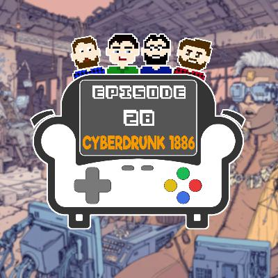 Episode 28 - Cyberdrunk 1886