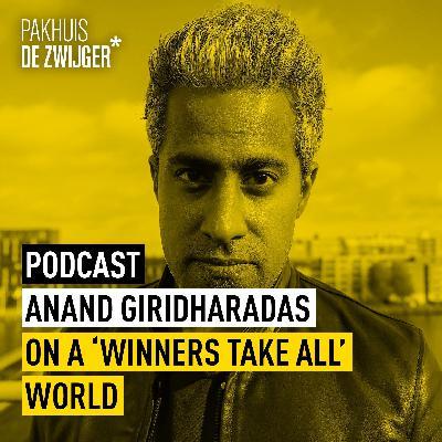 Anand Giridharadas on a 'Winners Take All' world