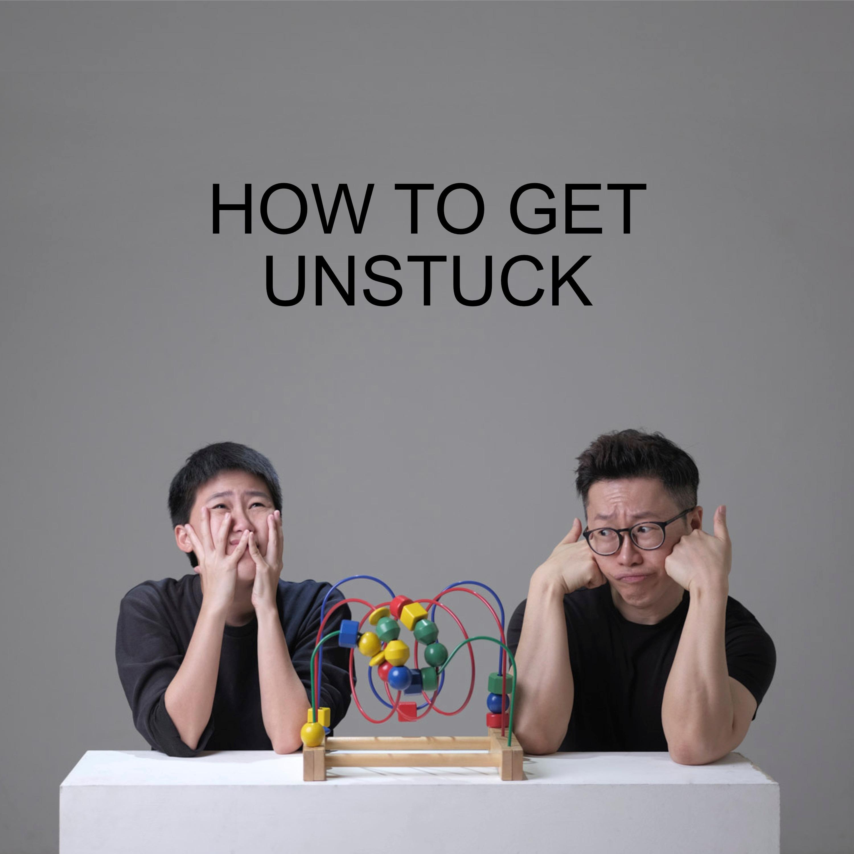 Ep #33 - How To Get Unstuck