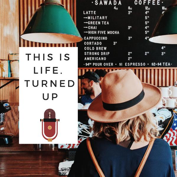 Episode 3: This is Life. Turned UP - go through life as if we already won the game
