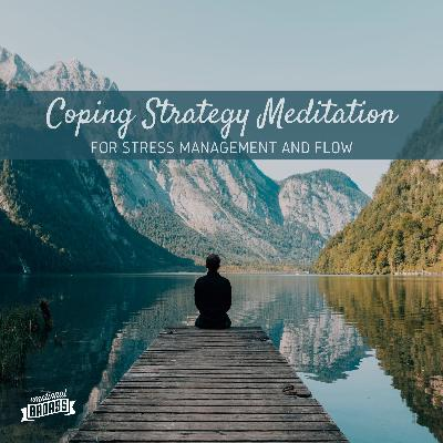 Coping Strategy Meditation for stress management and flow