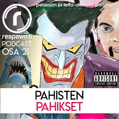 Respawn.fi Podcast, osa 21 – Pahisten pahikset